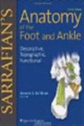 image of Sarrafian's Anatomy of the Foot and Ankle: Descriptive, Topographic, Functional