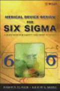 image of Medical Device Design for Six Sigma: A Road Map for Safety and Effectiveness