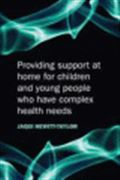 image of Providing Support at Home for Children and Young People who have Complex Health Needs