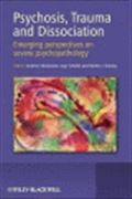 image of Psychosis, Trauma and Dissociation: Emerging Perspectives on Severe Psychopathology