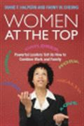 image of Women at the Top: Powerful Leaders Tell Us How to Combine Work and Family