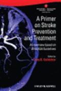 image of Primer on Stroke Prevention and Treatment: An Overview Based on AHA/ASA Guidelines, A