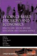 image of Evidence-based Economics: Health Care, Social Welfare, Education and Criminal Justice
