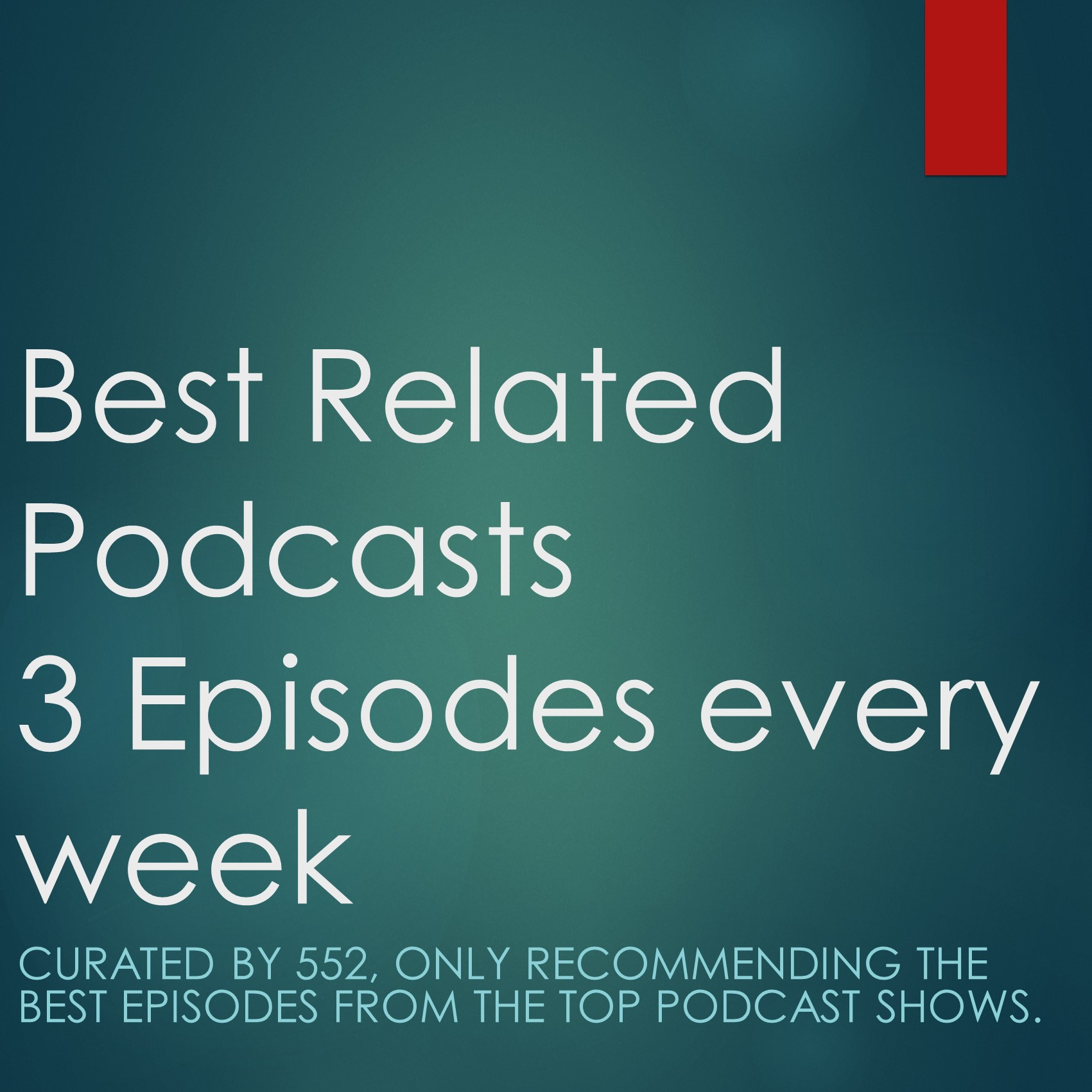 More Podcast Recommendations