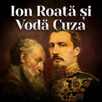 Ion Roată şi Vodă Cuza