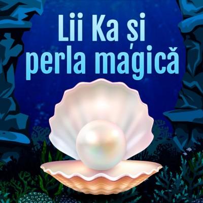 Lii Ka şi perla magică