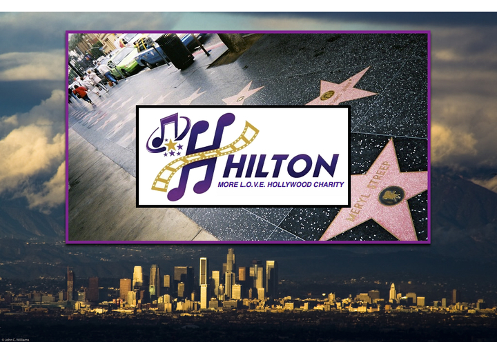 Hilton More LOVE Foundation : Hollywood Charity - Los Angeles, CA