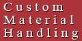 Custom Material Handling - Phoenix, AZ