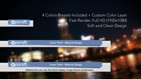 Pack with this item http://www.pond5.com/after-effect/56276816/6-lower-thirds-theme-pack.html Lower Third - Material Design  Description & Features  4 Color Presets + Custom Color Layer Logo holder Fast Render Very Easy Customization No Plug-ins Required  Image used in the background is not included.