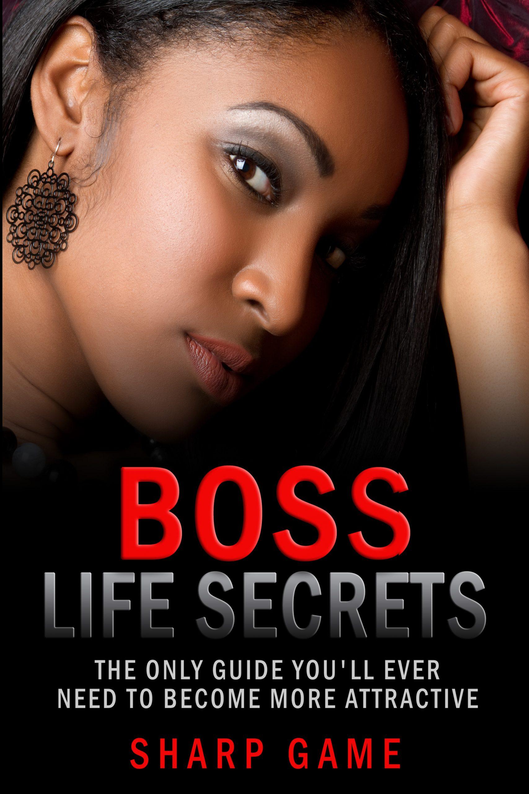 Boss life secrets