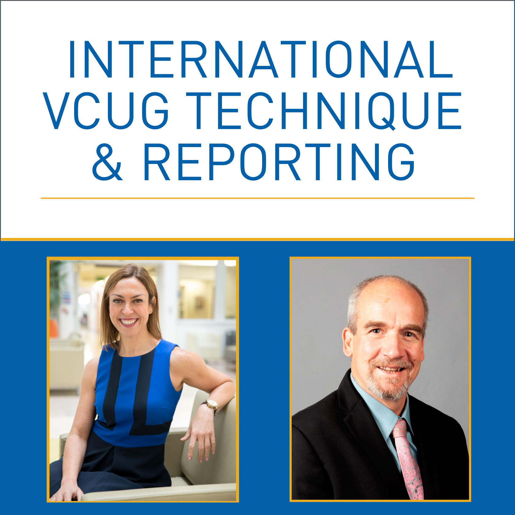 An International Unified Approach to VCUG Technique and Reporting
