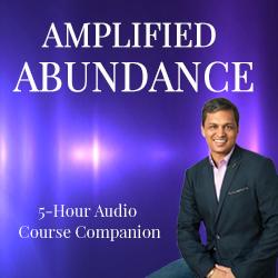 Amplified Abundance - 5-Hour Audio Course Companion