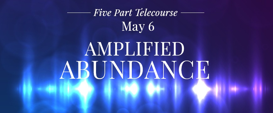 Amplified Abundance - A Virtual Course for Vibrant Living
