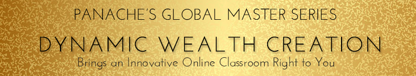 Panache's Global Master Series Dynamic Wealth Creation Brings an Innovative Online Classroom Right to You