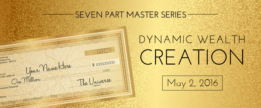 Dynamic Wealth Creation - A Virtual Course for Abundant Living