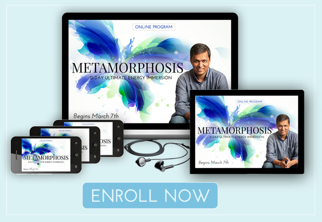 Metamorphosis - 21-Day Ultimate Energy Immersion- Enroll Now