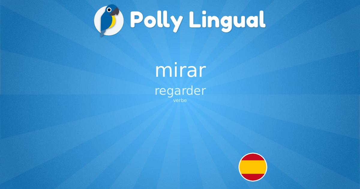 Mirar Espagnol Francais Polly Lingual Apprendre Les Langues Avec Des Lecons Interactives Jeux Et Professeurs De Video En Direct