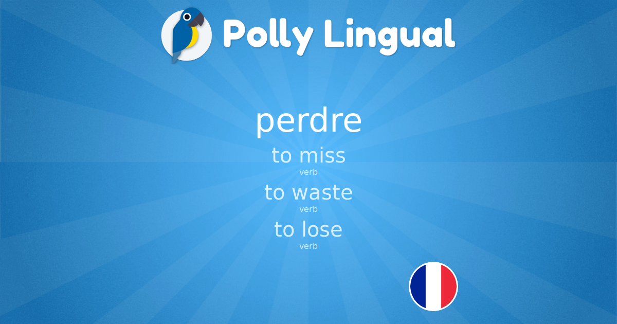 Perdre French English Polly Lingual Learn Foreign Languages With Interactive Lessons Games And Live Video Tutors
