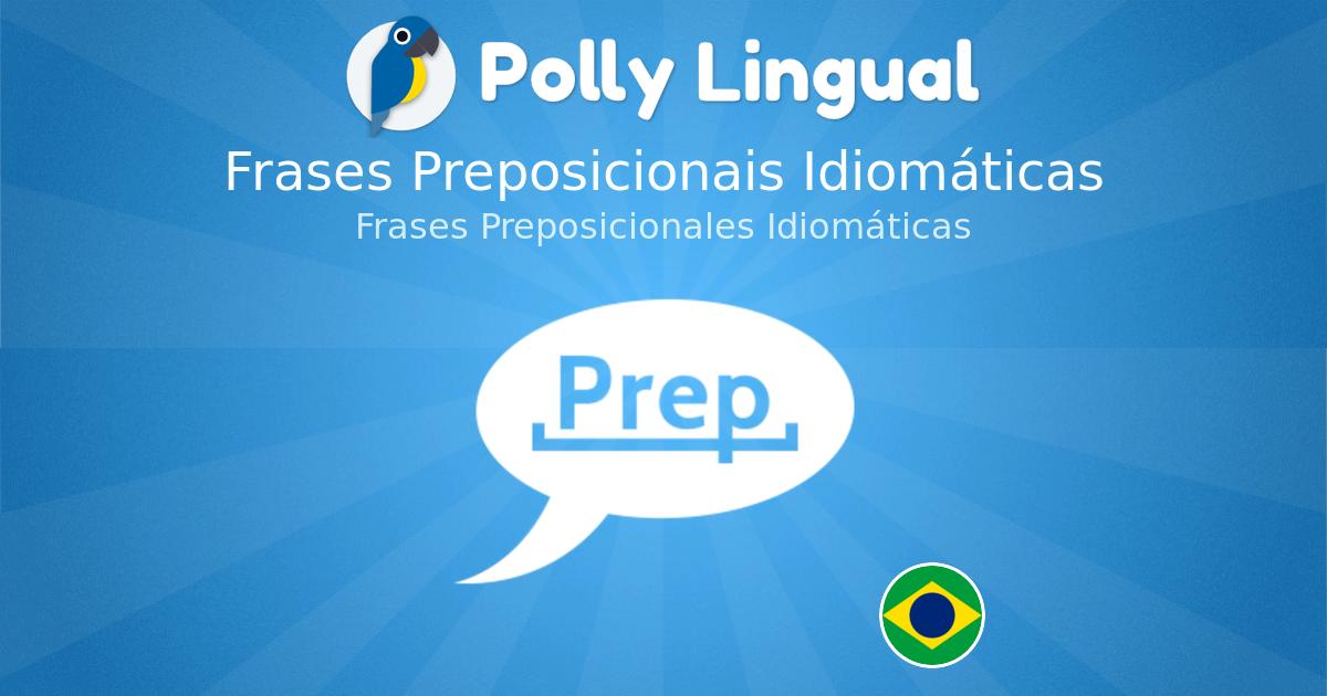 Frases Preposicionales Idiomáticas Frases Preposicionais