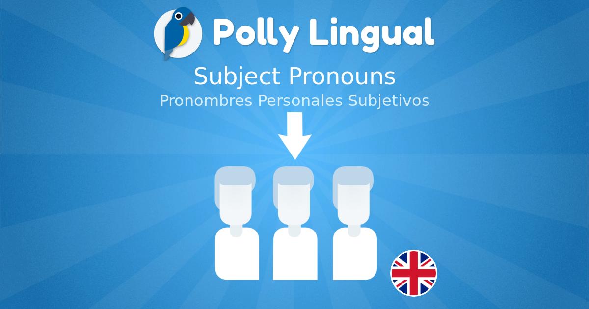 Pronombres Personales Subjetivos Subject Pronouns Aprenda Ingles