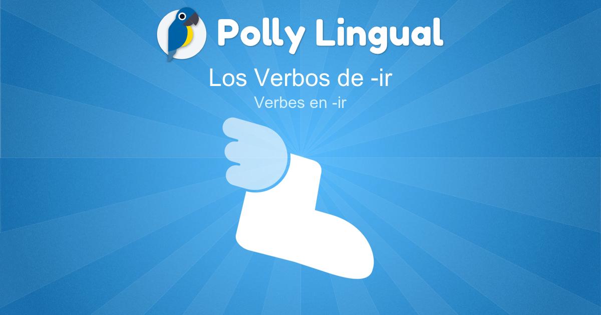 Verbes En Ir Los Verbos De Ir Apprendre L Espagnol Avec Polly Lingual