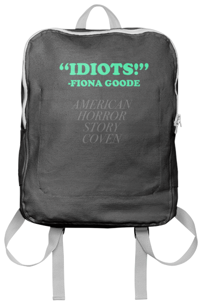 5c3af3bf5df2 Shop idiots fiona goode ahs american horror story coven Backpack by  christianquiroz