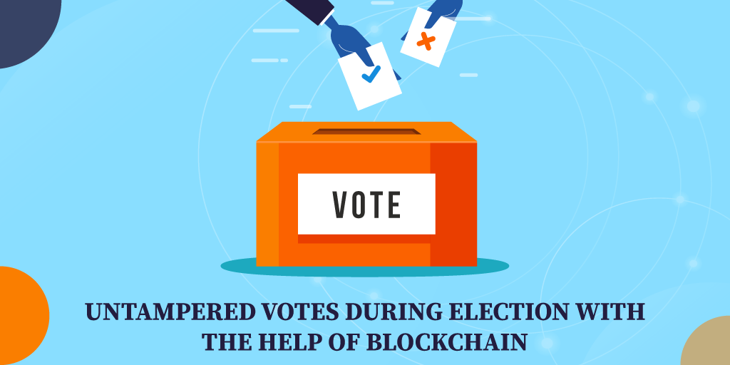 Untampered e-voting with Blockchain during Elections