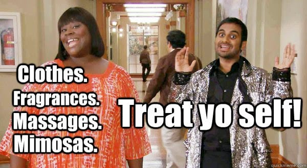 Treat yourself parks and recreation quote - 6 Daily Practices for Self Love