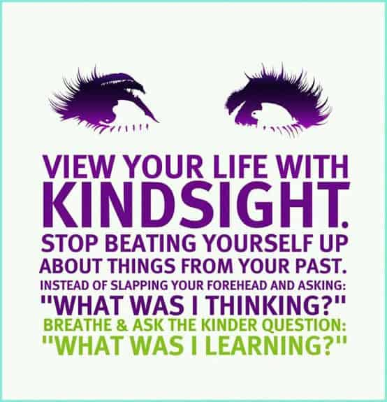 View your life with hindsight quote - 6 Daily Practices for Self Love