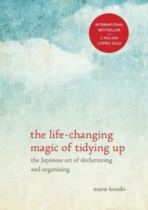 The Life-Changing Magic of Tidying Up The Japanese Art of Decluttering and Organizing by Marie Kondo