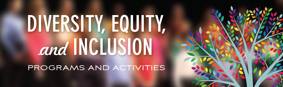 Diversity, Equity, and Inclusion Programming