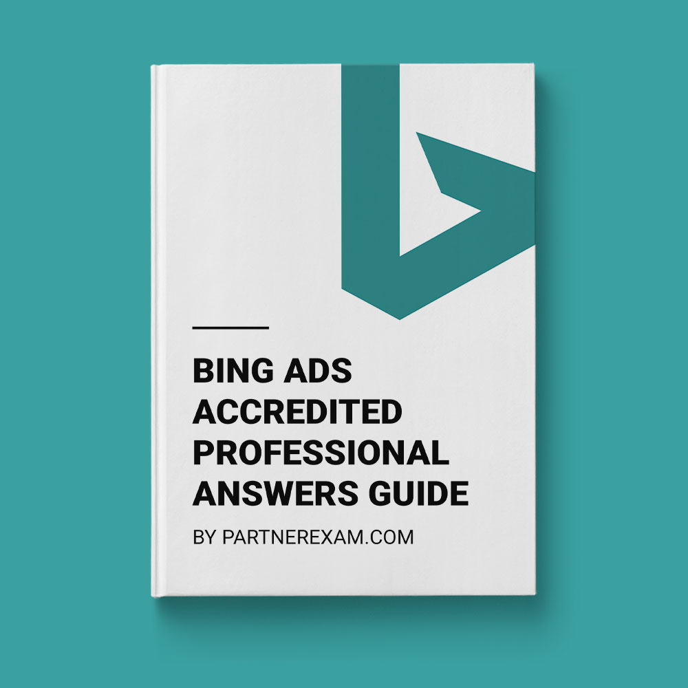Bing ads accredited professional answers guide partnerexam bing ads accredited exam answers guide by partnerexam xflitez Gallery