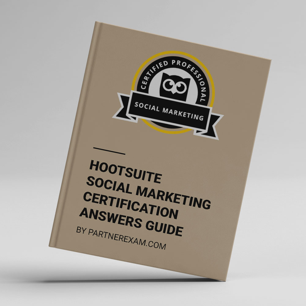 Hootsuite Social Marketing Certification Answers Guide Partnerexam