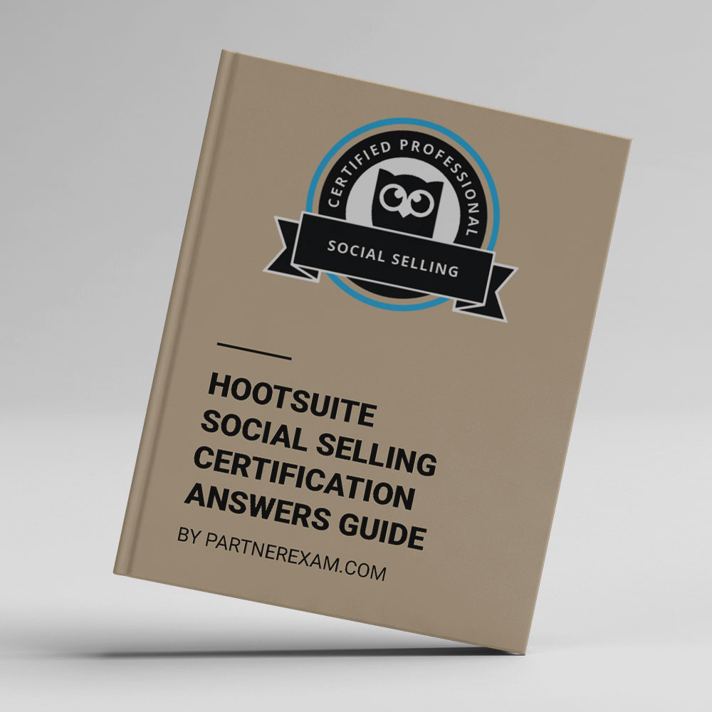 Hootsuite Social Selling Certification Answers Guide · PartnerExam