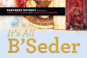 It's All B'Seder Part I