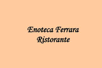 Enoteca Ferrara - Italian Restaurant | Wine Bar in Rome.