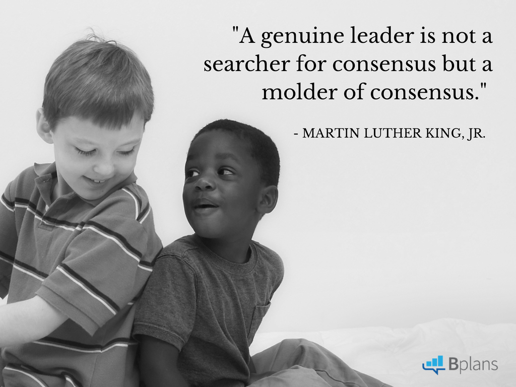 """A genuine leader is not a searcher for consensus but a molder of consensus."" - Martin Luther King, Jr.; Tweet this!"