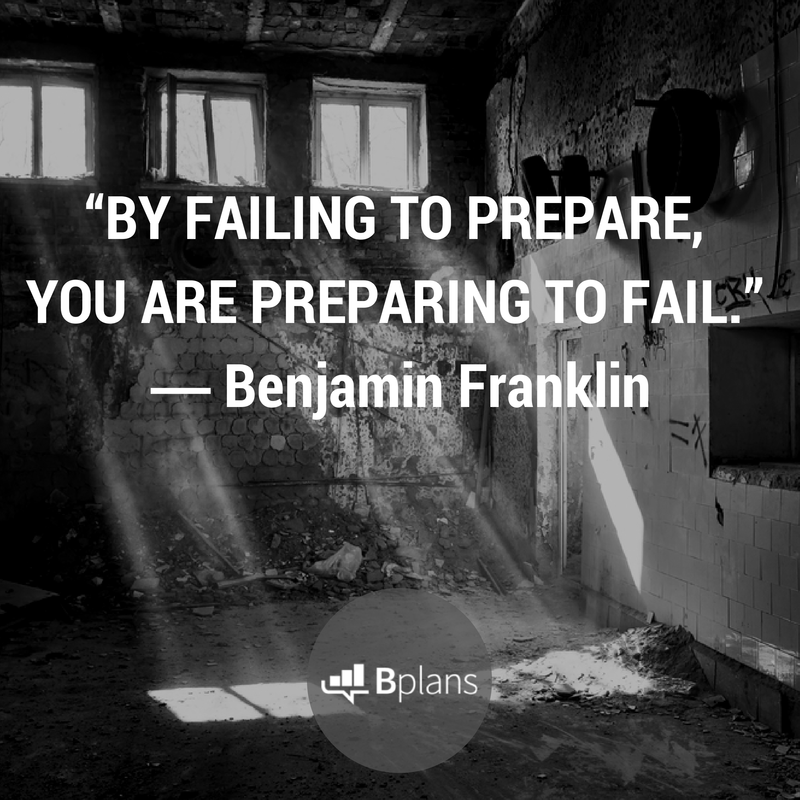 """By failing to prepare, you are preparing to fail."" - Benjamin Franklin"