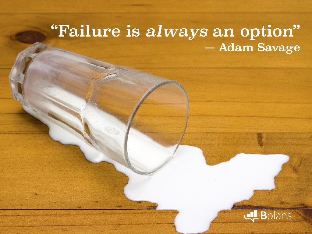 """Failure is always an option."" — Adam Savage; Tweet this!"