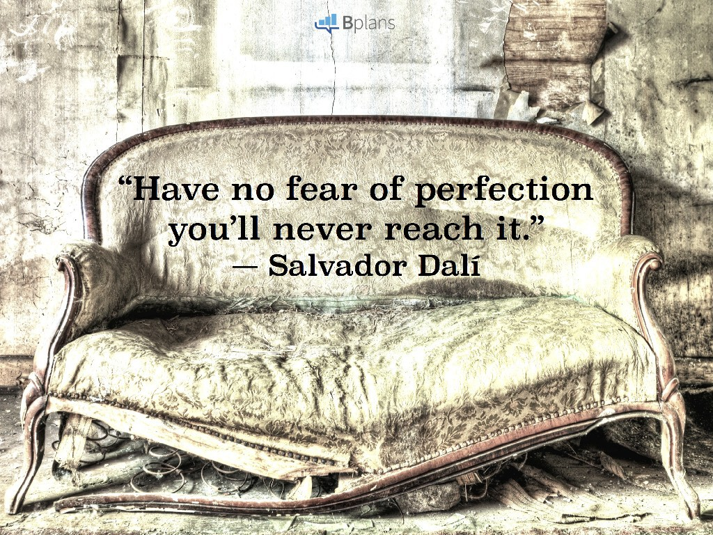 """Have no fear of perfection—you'll never reach it."" — Salvador Dali; Tweet this!"