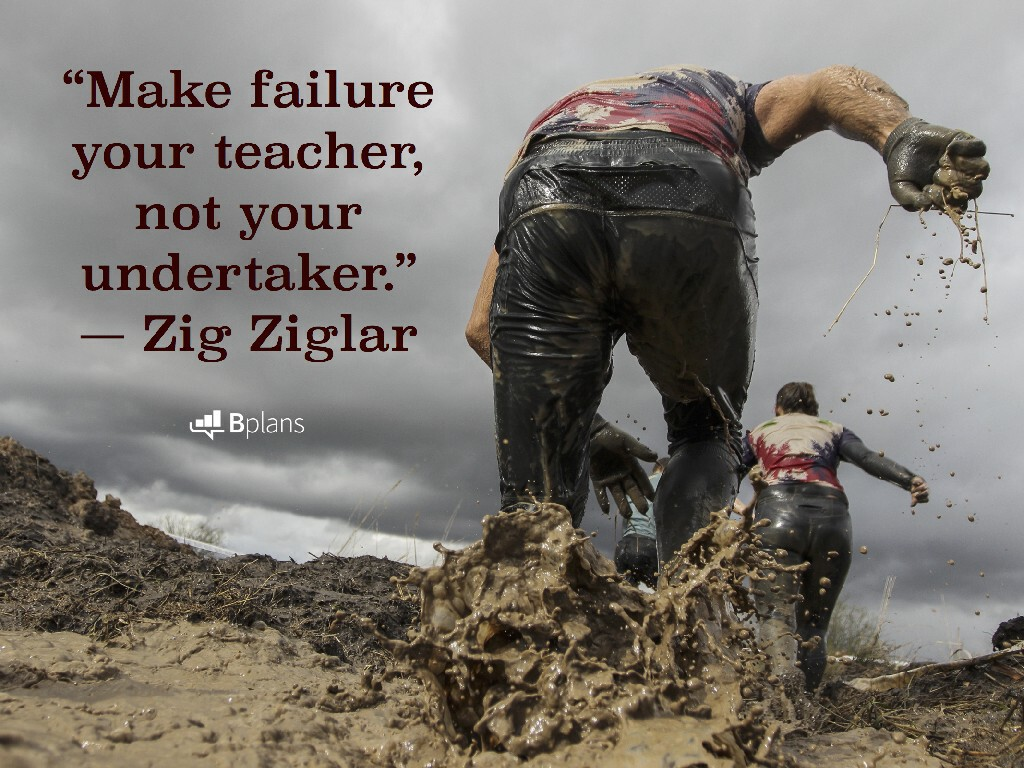 """Make failure your teacher, not your undertaker."" — Zig Ziglar; Tweet this!"