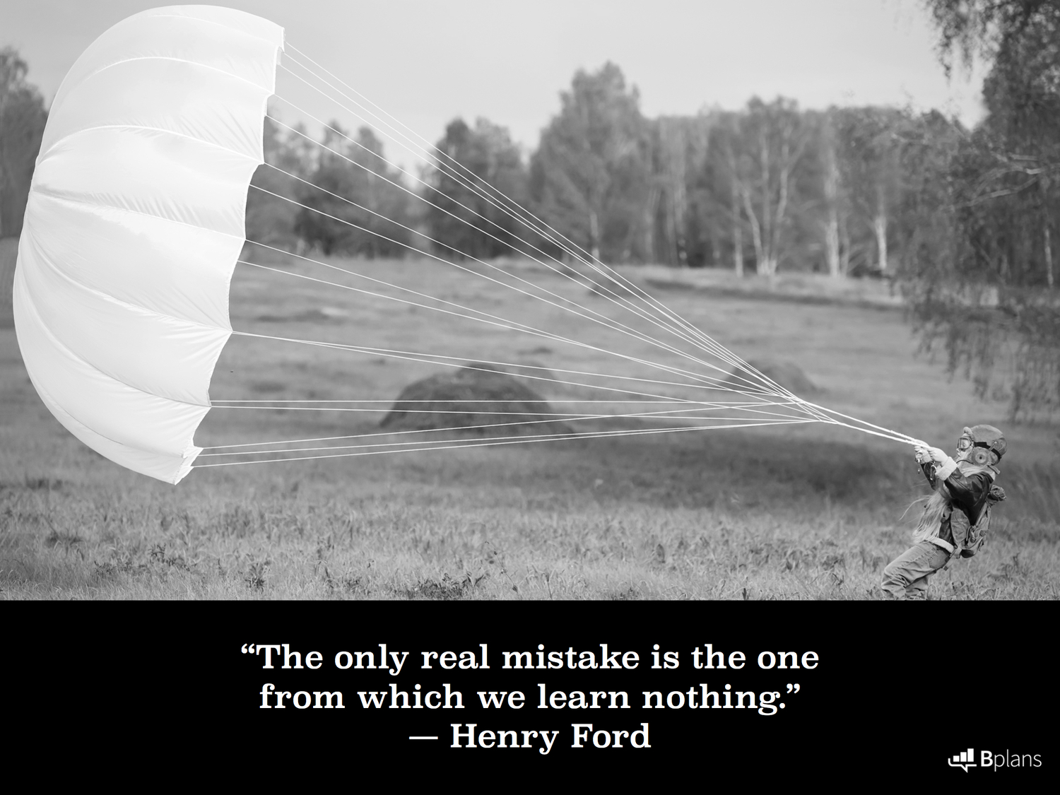 """The only real mistake is the one from which we learn nothing."" — Henry Ford; Tweet this!"