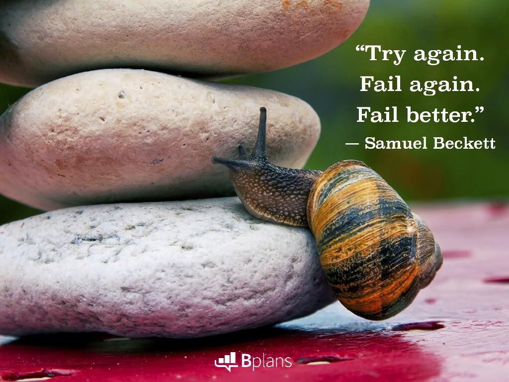 """""""Try again. Fail again. Fail better."""" —Samuel Beckett; Tweet this!"""