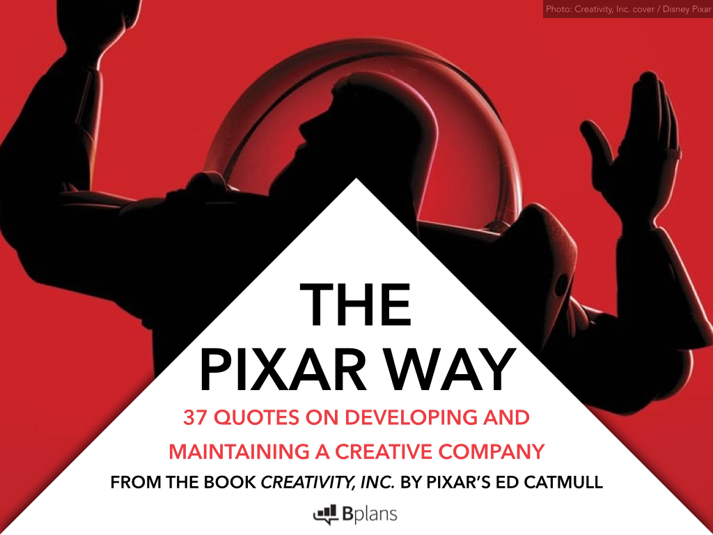 the pixar way  37 quotes on developing and maintaining a