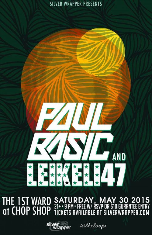 PAUL BASIC w/ LEIKELI47  poster