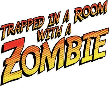 Trapped in a room with a zombie | Event Details | EscapeTix