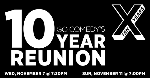 Go Comedy's 10 Year Reunion poster