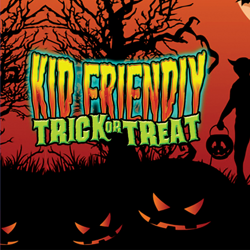 Kid Friendly Trick-or-Treat poster