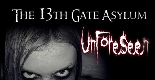 The 13th Gate Asylum Haunted House  *UNFORESEEN*  (805) 328-2405 poster