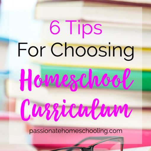 6 Tips For Choosing Your Homeschool Curriculum
